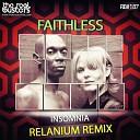 Faithless - Insomnia Relanium Remix