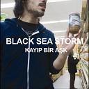 Black Sea Storm - Se ti im Yer