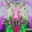 Dizzy - My Town