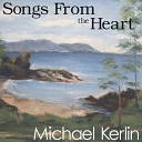 Michael Kerlin - How I Love You
