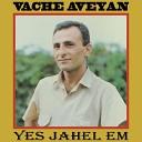 Vache Aveyan - Aranc Qez