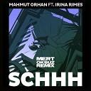 Mahmut Orhan - Schhh Mert Oksuz Remix