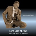 Blessed Samuel - You Are the One
