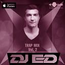 DJ ED - DJ ED Trap Mix Vol 2