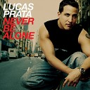Lucas Prata - Never Be Alone Klubjumpers Extended Mix
