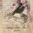 Peaceful Romantic Piano Music Consort - Relaxing Piano Album 2020