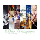 Blue Champagne - Can You Feel the Love Tonight