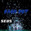 SEUS - Cash Out