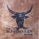 Bluegrazer - I Want You I Want You Because You re Standing Next to ME