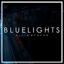 Bluelights - Let You Down