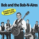 Bob Bartmess and the Bob n Aires - Here Was the Answer
