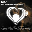 Mils Vardan feat Ben Botfield - Crying My Blood in the Darkness feat Ben Botfield