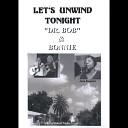 Dr Bob Bonnie - Let s Unwind Tonight
