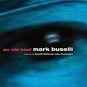 Mark Buselli Buselli Wallarab Jazz Orchestra - Open up Your Heart