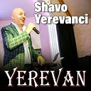 Shavo Yerevanci - Mi Gna