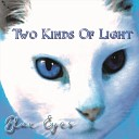 Two Kinds of Light - Blue Eyes