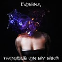 Domina - Trouble on My Mind