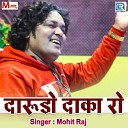 Mohit Raj - Darudo Daka Ro