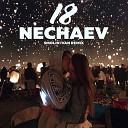 NECHAEV - 18 Smolin Ivan Remix