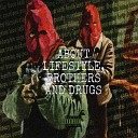 About Lifestyle, Brothers And Drugs