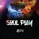 AJ Stylz - Soul Play