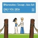 The Namesakes Meet Savage feat Asia Ash - Only You 2014 30Th Anniversary Radio Edit