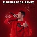 DAVA - Кислород Eugene Star Remix Club Mix