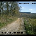 Borrowed Time - She Never Hurt Anyone