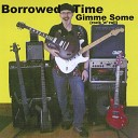 Borrowed Time - What s Going Down