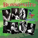 Bossanaire - You ve Changed