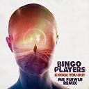 Bingo Players - Knock You Out (Mr FijiWiji Remix) (zaycev.net)