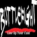 Bottlefight - Rock n Roll Til You Shit Your Pants