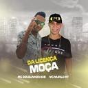 Mc Douglinhas Bdb MC Murilo MT - Da Licen a Mo a