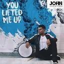 John Sebastian D souza - You Lifted Me Up
