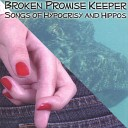 Broken Promise Keeper - Should Have Known By Now
