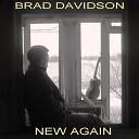 Brad Davidson - You Love Me Anyway