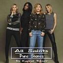 All Saints - Pure Shores Dj Kapral Remix