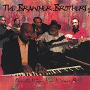 The Brawner Brothers - Leave My Woman Alone