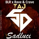 BLR x Rave Crave - BLR x Rave Crave Taj