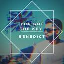 Benedict - You Got The Key