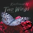 KastomariN - Two Wings Slow Version
