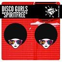 Disco Gurls - Spiritfree Original Mix