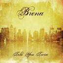 Brena - Take A Seat
