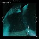 Mark Reeve - Fix Me Original Mix