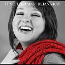 Briana Kay - I Like The Way I Feel This Time Of Year