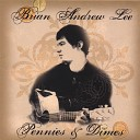 Brian Andrew Lee - Don t You Lie To Me