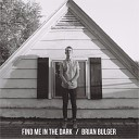Brian Bulger - It Tapped on the Leaves