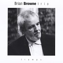 Brian Browne Trio - You Don t Know What Love Is