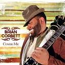Brian Corbett - All I Want to Do