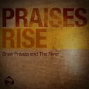Brian Fraaza and the River - I Want to Be Holy